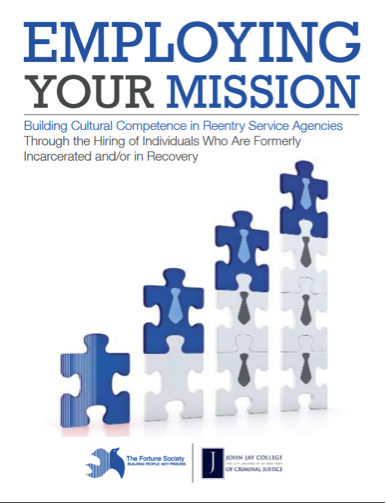 Employing Your Mission: Building Cultural Competence in Reentry Service Agencies through the Hiring of Individuals Who Are Formerly Incarcerated and/or in Recovery