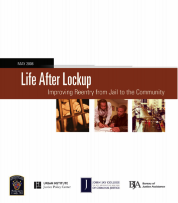 Life after Lockup: Improving Reentry from Jail to the Community