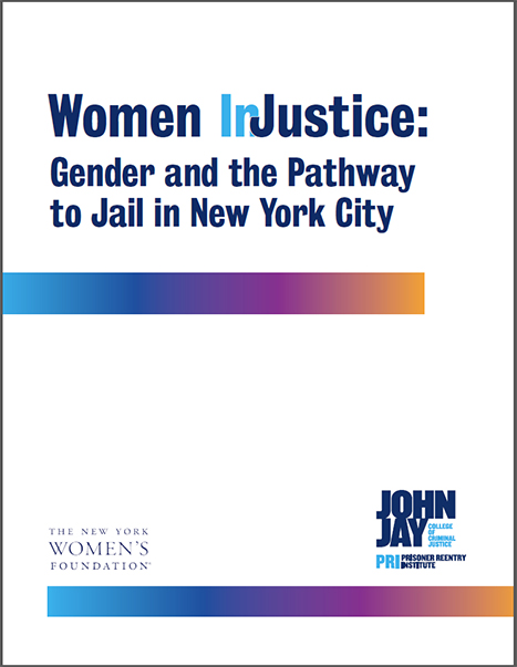 Women InJustice: Gender and the Pathway to Jail in New York City (March 2017)