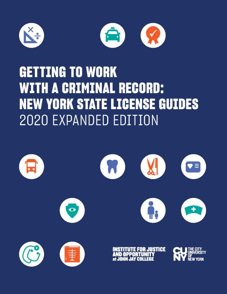 Getting to Work with a Criminal Record: New York State License Guides (2020 Expanded Edition)