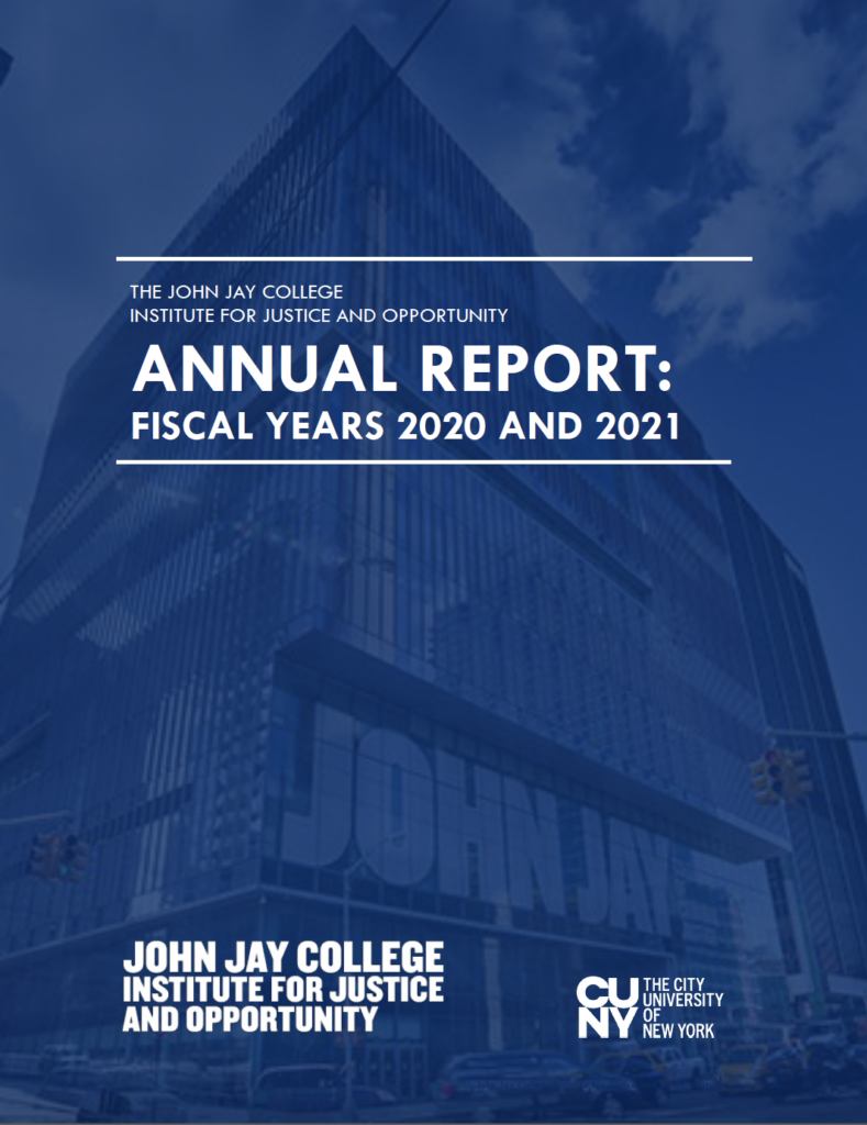 John Jay College Institute for Justice and Opportunity Annual Report